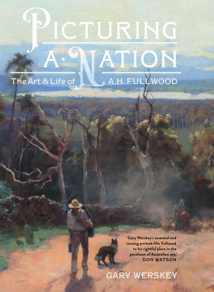 Picturing A Nation: The Art and Life of A.H. Fullwood. Gary Werskey.