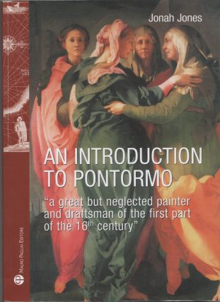 An Introduction to Pontormo. Jonah Jones